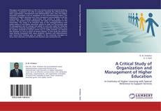Bookcover of A Critical Study of Organization and Management of Higher Education