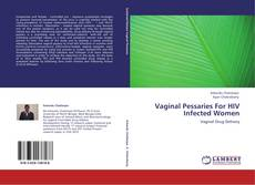 Bookcover of Vaginal Pessaries For HIV Infected Women