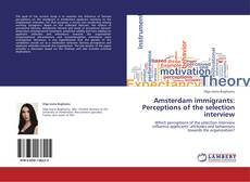 Bookcover of Amsterdam immigrants: Perceptions of the selection interview