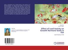 Bookcover of Effect of Lead toxicity on Growth Hormone levels in fish