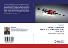 Bookcover of Understanding the Prediction of Adverse Drug Reactions