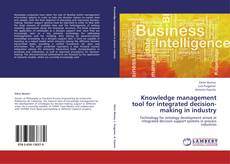 Bookcover of Knowledge management tool for integrated decision-making in industry