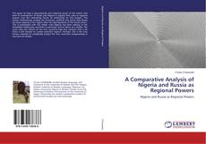 Bookcover of A Comparative Analysis of Nigeria and Russia as Regional Powers