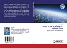Bookcover of Some aspects of hydro-meteorology