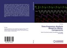 Bookcover of Time-Frequency Analysis Based on Mono-Components