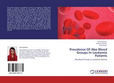 Bookcover of Prevalence Of Abo Blood Groups In Leukemia Patients