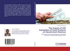 Bookcover of The Impact of VAT Exemption of Food Products on Government Revenue
