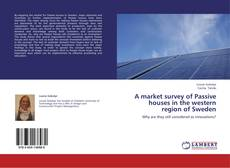 Bookcover of A market survey of Passive houses in the western region of Sweden