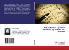 Bookcover of Acquisition of Optional Infinitives by Iranian EFL learners