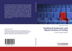 Couverture de Traditional Auteurism and Recent Cinema of Turkey