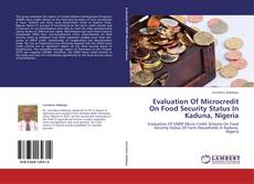 Bookcover of Evaluation Of Microcredit On Food Security Status In Kaduna, Nigeria