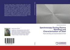 Bookcover of Spectroscopy During Plasma Nitriding and Characterization of Steel