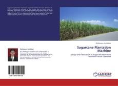 Capa do livro de Sugarcane Plantation Machine