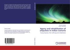 Buchcover von Agony and rehabilitation of amputees in indian scenario