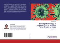 Sero-Epidemiology of Dengue Virus In Western Terai Region of Nepal的封面