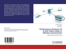 Bookcover of Performance Analaysis of H.264 Video Codec in Wireless Environment