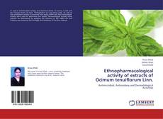 Couverture de Ethnopharmacological activity of extracts of Ocimum tenuiflorum Linn.