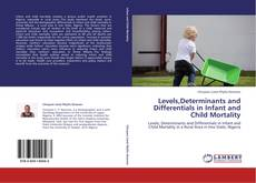 Bookcover of Levels,Determinants and Differentials in Infant and Child Mortality