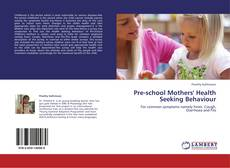 Bookcover of Pre-school Mothers' Health Seeking Behaviour