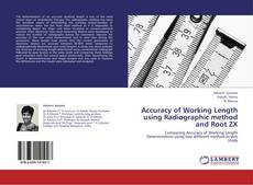Bookcover of Accuracy of Working Length using Radiographic method and Root ZX