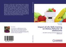 Bookcover of Impact of Life Skills training on Dietary Behavior of adolescents