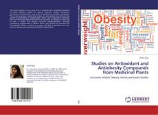 Bookcover of Studies on Antioxidant and Antiobesity Compounds from Medicinal Plants