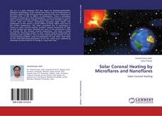 Bookcover of Solar Coronal Heating by Microflares and Nanoflares