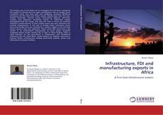 Infrastructure, FDI and manufacturing exports in Africa的封面