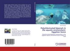 Portada del libro de Polychlorinated bipenyls in the aquatic environment: Egyptian Scene
