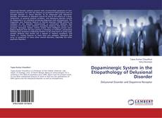 Portada del libro de Dopaminergic System in the Etiopathology of Delusional Disorder
