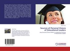 Copertina di Sources of Personal Visions of Educational Leaders
