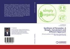 Portada del libro de Synthesis of Pyrazoles: A Simple, Convenient and Efficient Approach