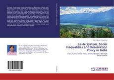 Bookcover of Caste System, Social Inequalities and Reservation Policy in India