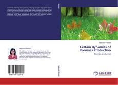 Bookcover of Certain dynamics of Biomass Production
