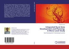 Portada del libro de Integrated Rural Area Development and Planning: A Micro Level Study