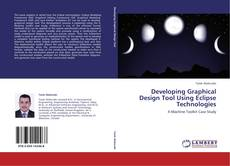 Copertina di Developing Graphical Design Tool Using Eclipse Technologies