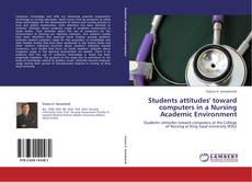 Buchcover von Students attitudes' toward computers in a Nursing Academic Environment