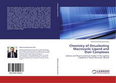 Bookcover of Chemistry of Dinucleating Macrocyclic Ligand and their Complexes