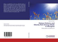 Portada del libro de Dietary Patterns and Obesity Risk Among Adults in Mongolia
