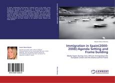Immigration in Spain(2000-2008):Agenda Setting and Frame building的封面