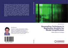 Copertina di Resampling Techniques in Regression Analysis for Model Simplification