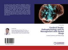 Bookcover of Cerebral Stroke: Pathaphysiology and it's Management with Herbal Drugs