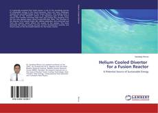 Обложка Helium Cooled Divertor for a Fusion Reactor
