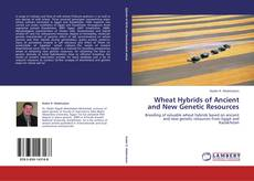 Обложка Wheat Hybrids of Ancient and New Genetic Resources