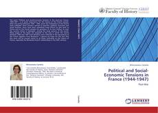 Political and Social-Economic Tensions in France (1944-1947) kitap kapağı