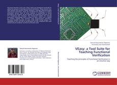 Bookcover of VEasy: a Tool Suite for Teaching Functional Verification