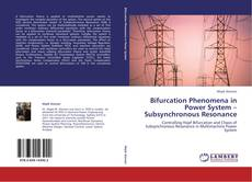 Bookcover of Bifurcation Phenomena in Power System – Subsynchronous Resonance