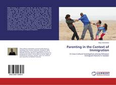 Bookcover of Parenting in the Context of Immigration