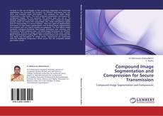 Bookcover of Compound Image Segmentation and Compression for Secure Transmission