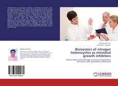 Portada del libro de Bioisosters of nitrogen heterocyclics as microbial growth inhibitors